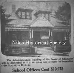 The 1.5 acre lot and building later were sold to the Niles City Schools in 1930 for $3500.00.